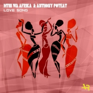 Mthi Wa Afrika X Anthony Poteat - Love Song